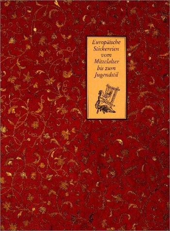 9783496011354: Europäische Stickereien vom Mittelalter bis zum Jugendstil: Aus der Textilsammlung des Berliner Kunstgewerbemuseums (Bestandskatalog ... des Kunstgewerbemuseums) (German Edition)