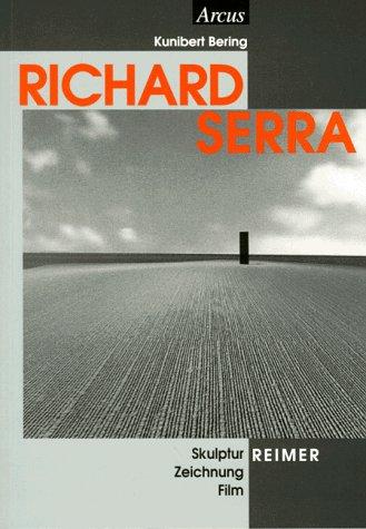 9783496011880: Richard Serra: Skulptur, Zeichnung, Film (Arcus--Schriftenreihe des Forum Kunst und Wissenschaft Landau e.V) (German Edition)