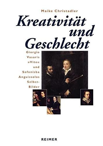 """Kreativität und Geschlecht. Giorgio Vasaris """"Vite"""" und Sofonisba Anguissolas ..."""