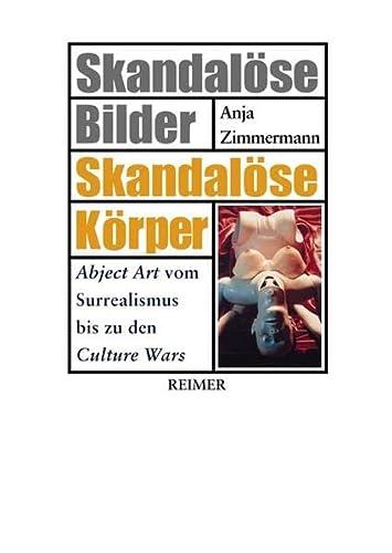 Skandalöse Bilder - Skandalöse Körper: Anja Zimmermann