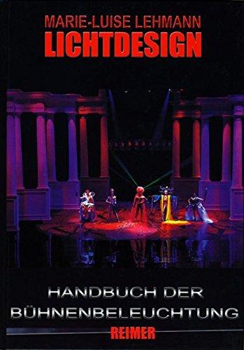 9783496012528: Lichtdesign: Handbuch der Bühnenbeleuchtung in Deutschland und den USA