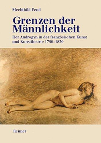 9783496012863: Grenzen der Männlichkeit: Der Androgyn in der französischen Kunst und Kunsttheorie 1750 - 1830