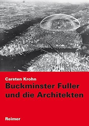 Buckminster Fuller und die Architekten: Carsten Krohn
