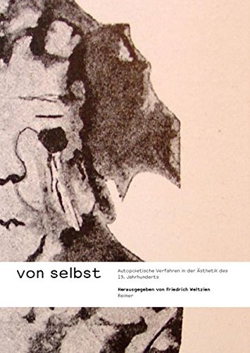 Von Selbst: Friedrich Weltzien