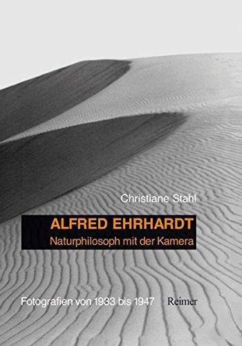 Alfred Ehrhardt: Naturphilosoph mit der Kamera: Christiane Stahl