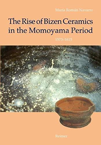 The Rise of Bizen ceramics in the Momoyama period 1573-1615: María Román Navarro
