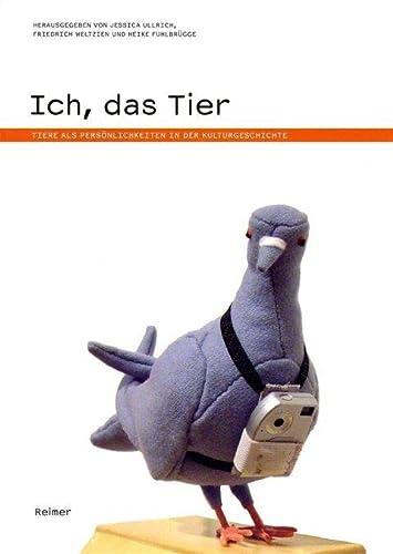 Ich, Das Tier: Tiere Als Persönlichkeiten In: Hrsg. V. Jessica