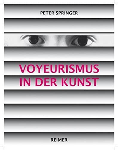 9783496013907: Voyeurismus in der Kunst