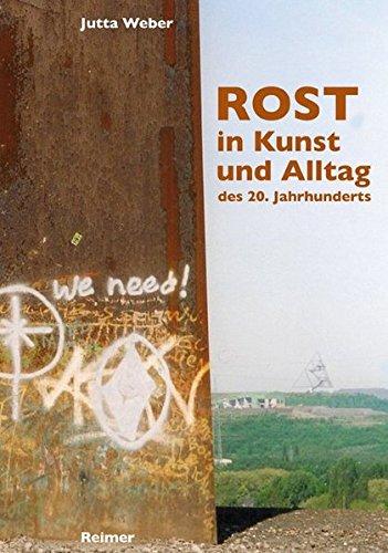 Rost in Kunst und Alltag des 20. Jahrhunderts: Jutta Weber