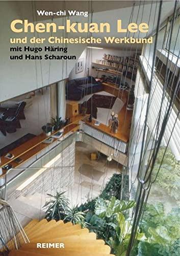 9783496014195: Chen-kuan Lee (19142003) und der Chinesische Werkbund: mit Hugo Haring und Hans Scharoun