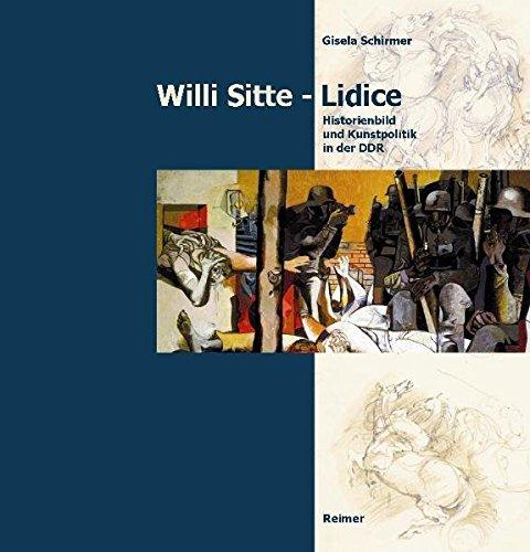 9783496014393: Willi Sitte - Lidice: Historienbild und Kunstpolitik in der DDR