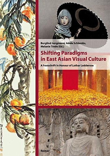 Shifting Paradigms in East Asian Visual Culture: Burglind Jungmann