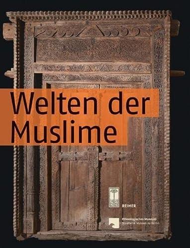 9783496014454: Welten der Muslime
