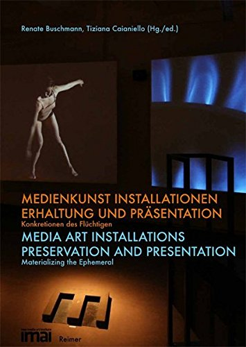 9783496014638: Media Art Installations: Preservation and Presentation: Materializing the Ephemeral