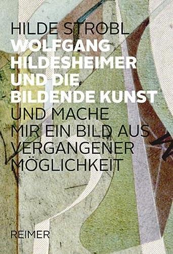 Wolfgang Hildesheimer und die bildene Kunst -: Hilde Strobl