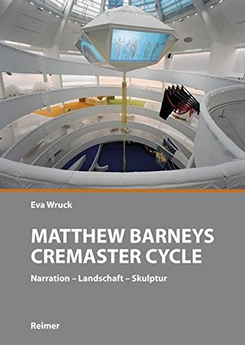 Matthew Barneys Cremaster Cycle. Narration - Landschaft - Skulptur.