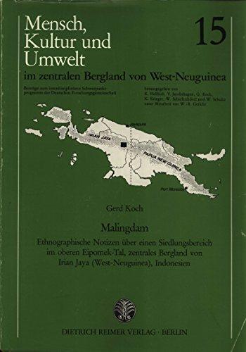Malingdam. Ethnographische Notizen über einen Siedlungsbereich im oberen Eipomek-Tal, ...