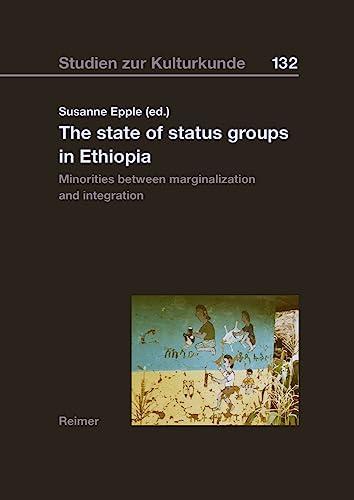 9783496015871: State of Status Groups in Ethiopia: Minorities Between Marginalization and Integration: 132 (Studien Zur Kulturkunde)