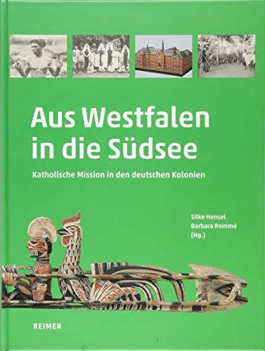 Aus Westfalen in die Südsee : Katholische: Silke Hensel