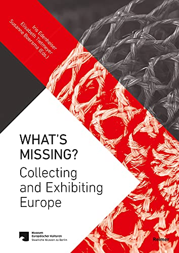 What's Missing?: Collecting and Exhibiting Europe: Aksoy, Suay; Ataman,