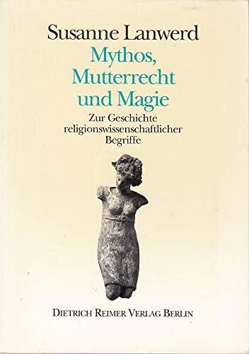 9783496025191: Mythos, Mutterrecht und Magie: Zur Geschichte religionswissenschaftlicher Begriffe (German Edition)