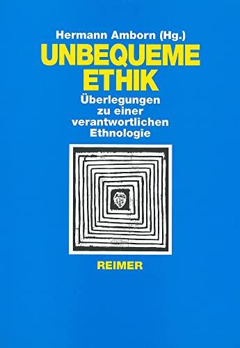 9783496025238: Unbequeme Ethik: Überlegungen zu einer verantwortlichen Ethnologie
