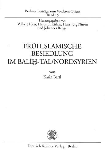 9783496025269: Fr�hislamische Besiedlung im Balih-Tal/Nordsyrien (Berliner Beitr�ge zum Vorderen Orient)