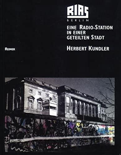 RIAS Berlin: Eine Radio-Station in einer geteilten: Herbert Kundler