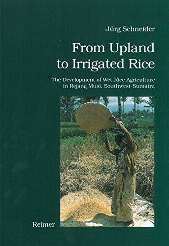 From Upland to Irrigated Rice The Developement: Schneider, Jürg: