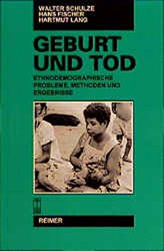 9783496026150: Geburt und Tod: Ethnodemographische Probleme, Methoden und Ergebnisse