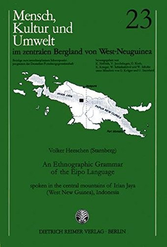An ethnographic grammar of the Eipo language: Volker Heeschen