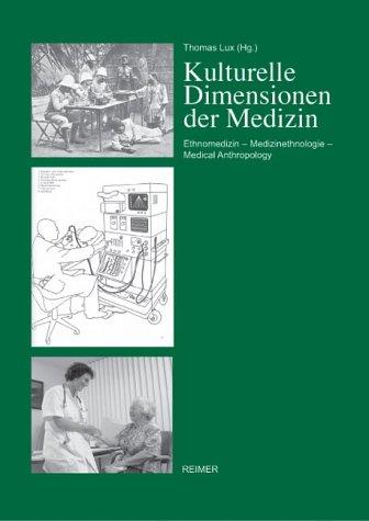 9783496027669: Kulturelle Dimension der Medizin: Ethnomedizin - Medizinethnologie - Medical Anthropology