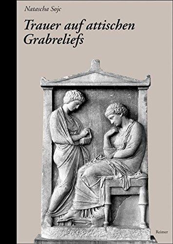 Trauer auf attischen Grabreliefs: Natascha Sojc