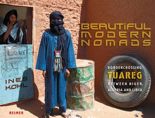 9783496028215: Beautiful Modern Nomads: Bordercrossing Tuareg Between Niger, Algeria and Libya