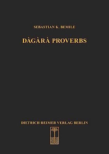 9783496028345: Dagara Proverbs: Language in Africa - Volume 25 (Sprache und Oralitat in Afrika : Frankfurter Studien zur Afrikanistik/ Language in Africa)