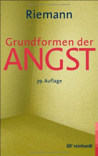 9783497007493: Grundformen der Angst: E. tiefenpsycholog. Studie (German Edition)