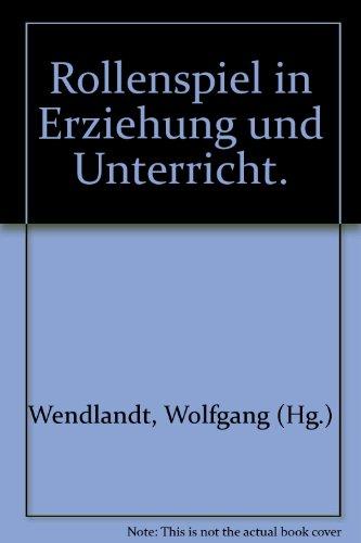 9783497008292: Rollenspiel in Erziehung und Unterricht (Uni-Taschenbücher ; 717 : Pädagogik, Psychologie, Soziologie) (German Edition)