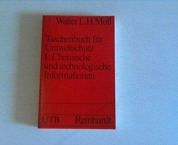 9783497010363: Moll, Walter L. H. Bd. 1., Chemische und technologische Informationen Taschenbuch fuer Umweltschutz. - Muenchen : E. Reinhard. Uni-Taschenbuecher; 197