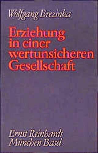 9783497012350: Gesammelte Schriften III. Erziehung in einer wertunsicheren Gesellschaft: Beitr�ge zur Praktischen P�dagogik