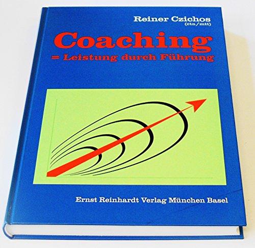 Coaching - Leistung durch Führung: Reiner Czichos