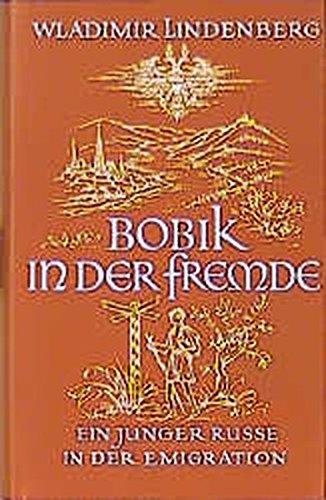 9783497013081: Bobik in der Fremde: Ein junger Russe in der Emigration