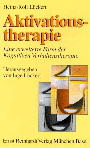9783497013593: Aktivationstherapie. Eine erweiterte Form der Kognitiven Verhaltenstherapie.