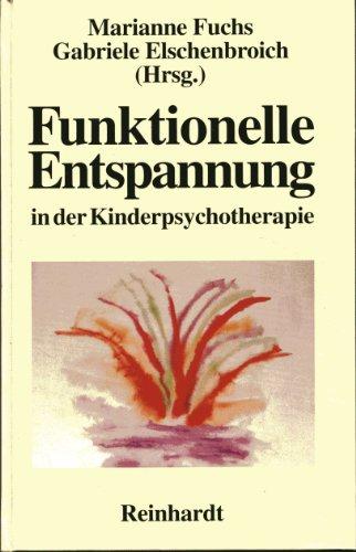 9783497013982: Funktionelle Entspannung in der Kinderpsychotherapie.