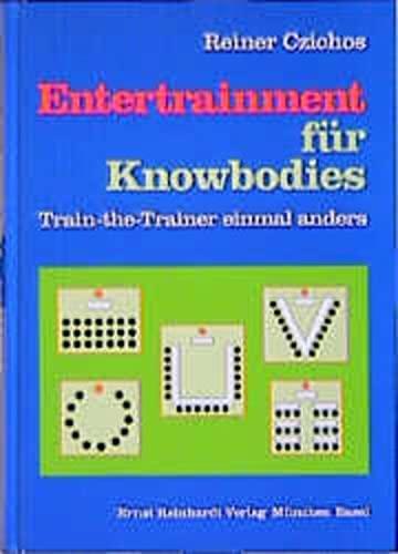 9783497014828: Entertrainment für Knowbodies. Train the Trainer einmal anders.