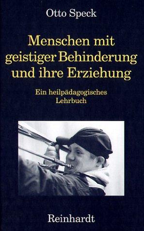 9783497015146: Menschen mit geistiger Behinderung und ihre Erziehung : Ein heilpädagogisches Lehrbuch .