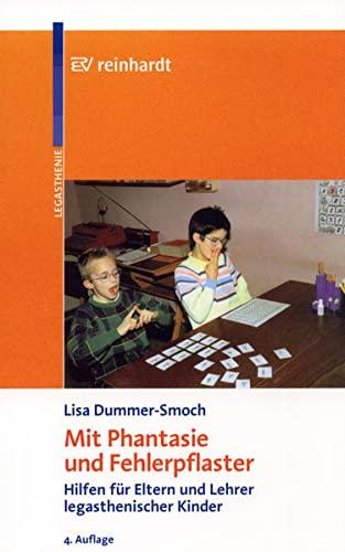 9783497016020: Mit Phantasie und Fehlerpflaster: Hilfen für Eltern und Lehrer legasthenischer Kinder