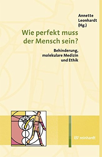 Wie perfekt muss der Mensch sein? Behinderung,: Leonhardt, Annette [Hrsg.]