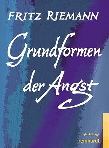 Grundformen der Angst. Eine tiefenpsychologische Studie.: Fritz Riemann; Ruth. Riemann