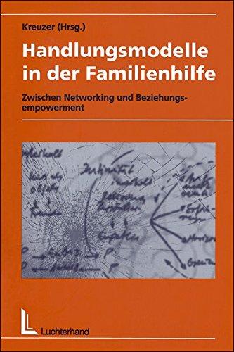 9783497018116: Handlungsmodelle in der Familienhilfe: Zwischen Networking und Beziehungsempowerment