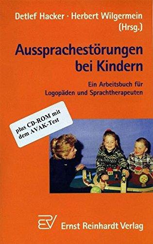 9783497018888: Aussprachestörungen bei Kindern - plus CD-ROM mit dem AVAK-Test: Ein Arbeitsbuch für Logopäden und Sprachtherapeuten